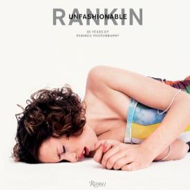 Вижте част от уникалните фотографии на Ранкин, включени в книгата му Unfashionable